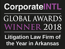 CorporateINTL | GLOBAL AWARDS WINNER 2018 | Litigation Law Firm Of The Year in Arkansas